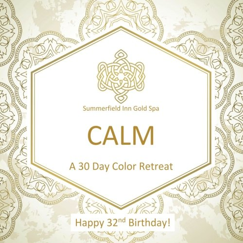 Happy 32nd Birthday! CALM A 30 Day Color Retreat: 32nd Birthday Gifts for Women in all Departments; 32nd Birthday Gifts for Her in al; 32nd Birthday ... Supplies in al; 32nd Birthday Balloons in al