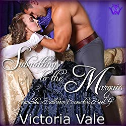 Submitting to the Marquis: A BDSM Erotic Regency Romance