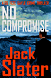 No Compromise (DS Pete Gayle thriller series, Book 7) (DS Peter Gayle thrillers)