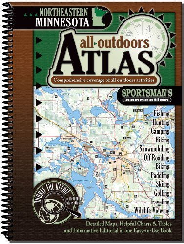 Northeastern Minnesota All-Outdoors Atlas by Sportsman& 039; S Connection