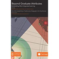 Beyond Graduate Attributes: Embedding Work Integrated Learning