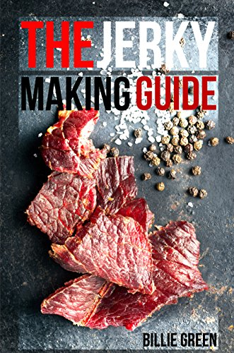 Flavor Fish Jerky - The Jerky Making Guide: Learn How To Make Delicious Homemade Jerky With This Ultimate Guide, Types Of Meat To Use, Ways To Make Your Jerky, A True Jerky Making Guide For All!