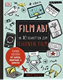 Film ab!: In 10 Schritten zum eigenen Film