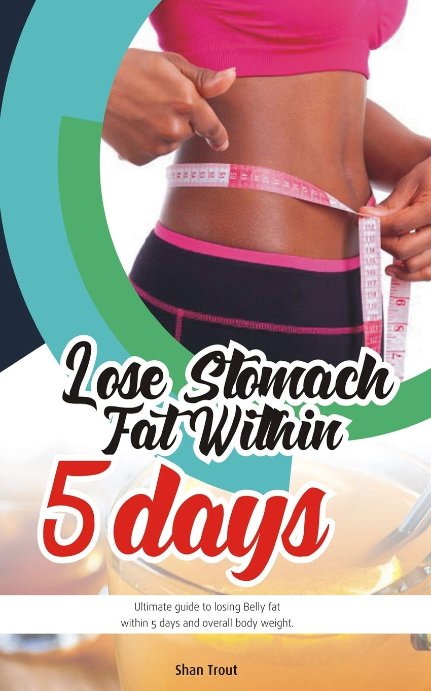 Lose stomach fat within 12 days.: Ultimate guide to losing belly