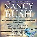 You Can't Escape Hörbuch von Nancy Bush Gesprochen von: Kate Udall