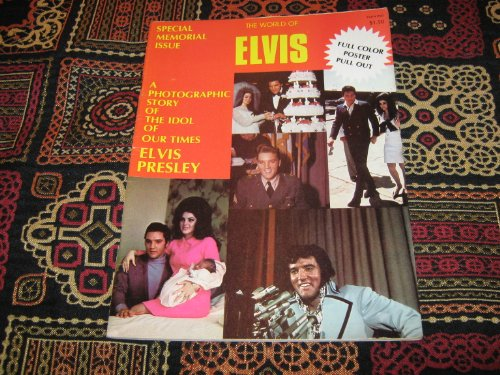 ELVIS : The World Of (Special memorial Issue , Full Color Poster PullOut , A Photograpgic Story Of The Idol of Our Times ELVIS PRESLEY, 1977)