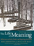 The Life of Meaning, Bob Abernethy, William Bole, 158322758X