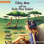 Riley Mae and the Sole Fire Safari: The Good News Shoes, Book 3   Jill Osborne