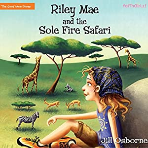 Riley Mae and the Sole Fire Safari Audiobook