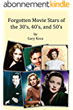 Forgotten Movie Stars of the 30's, 40's, and 50's (English Edition)