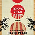 Tokyo Year Zero Audiobook by David Peace Narrated by Mark Bramhall