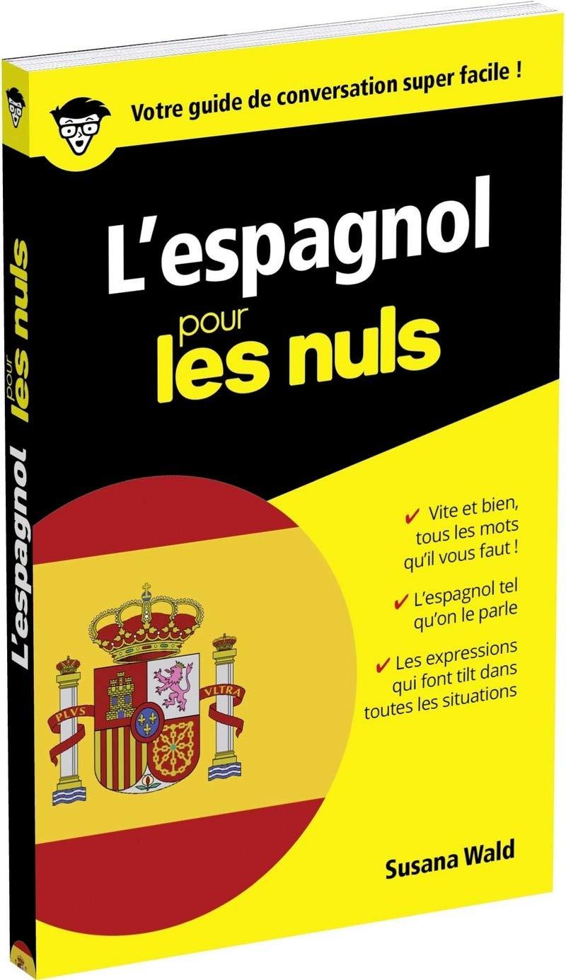 Amazon.fr - L'espagnol pour les Nuls Guide de conversation, 2e édition -  Susana WALD - Livres