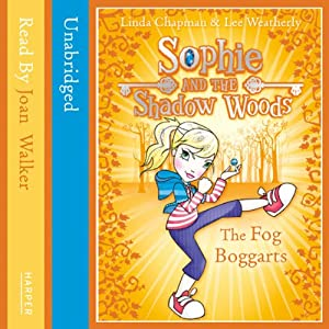 Sophie and the Shadow Woods (4) – THE FOG BOGGARTS Audiobook