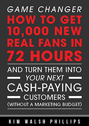 Game Changer: How to get 10;000 new real fans in 72 hours and turn them into your next cash-paying customers (Without a marketing budget)