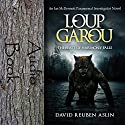 Loup-Garou: The Beast of Harmony Falls: Ian McDermott Paranormal Investigator series Book 1 Audiobook by David Reuben Aslin Narrated by S.W. Salzman