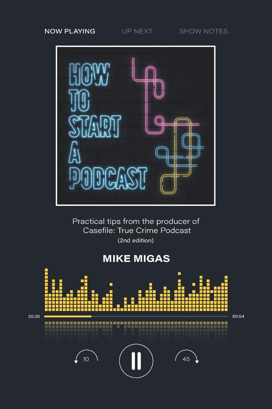 How to Start a Podcast: Practical tips from the producer of Casefile: -  Migas, Mike - Amazon.de: Bücher
