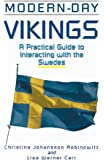 Modern-Day Vikings: A Pracical Guide to Interacting with the Swedes (The Interact Series)