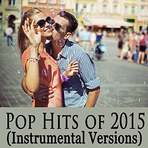 Instrumental Versions of New Pop Hits by Instrumental Pop