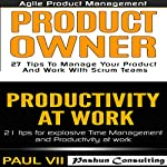 Agile Product Management: Product Owner 27 Tips & Productivity at Work 21 Tips |  Paul VII