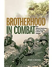 Brotherhood in Combat: How African Americans Found Equality in Korea and Vietnam