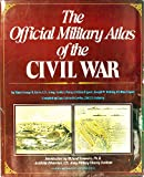 The Official Military Atlas of the Civil War, George B. Davis and Leslie J. Perry, 051753407X