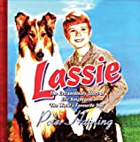 Lassie: The Extraordinary Story of Eric Knight and 'The World's Favourite Dog'