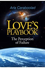 Love's Playbook: The Perception of Faillure Kindle Edition