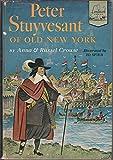 Peter Stuyvesant of old New York, (Landmark books [43])