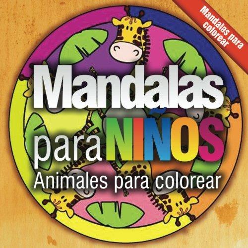 Mandalas para niños: Animales para colorear: Volume 1 ...