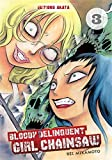 Bloody Delinquent Girl Chainsaw - tome 3