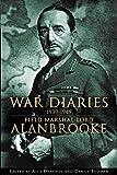 War Diaries, 1939-1945: Field Marshall Lord Alanbrooke
