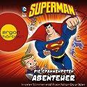 Superman: Die spannendsten Abenteuer Hörbuch von Chris Everheart, Eric Stevens, Martin Powell Gesprochen von: Fabian Oscar Wien