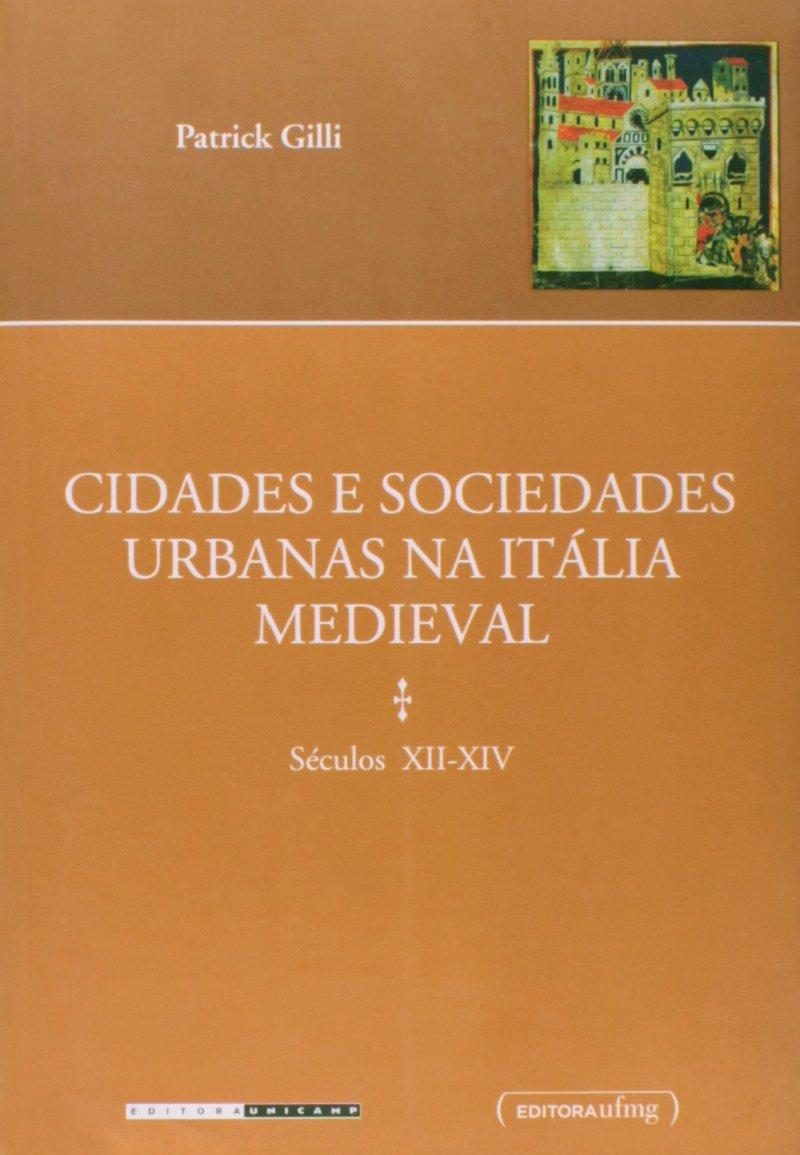 Cidades e Sociedades Urbanas na Italia Medieval: Seculos XII-XIV pdf epub