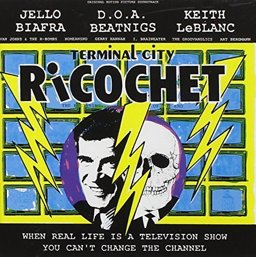Terminal City Ricochet: Original Motion Picture Soundtrack by Various Artists, Jello Biafra, D.O.A. Beatnigs, Keith LeBlanc, Evan Johns & The (1990-02-12)