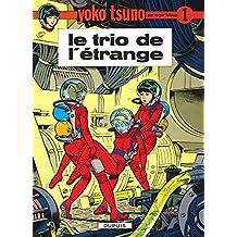 Yoko Tsuno 01 Trio de l'etrange
