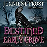 Destined for an Early Grave: Night Huntress, Book 4