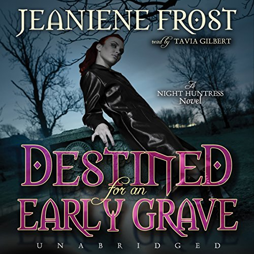 Destined for an Early Grave: Night Huntress, Book 4 Audiobook [Free Download by Trial] thumbnail