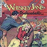 Unbreakable by Whiskey Jane