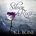 Silver Rose: The Black Rose, Book 5 | K.L. Bone