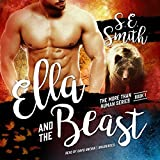Ella and the Beast: Library Edition (The More Than Human)