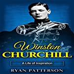 Winston Churchill: A Life of Inspiration | Ryan Patterson