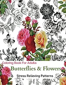 Adult Coloring Book For Adults Relaxation Butterflies And Flowers Stress Relieving