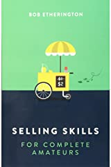 Selling Skills for Complete Amateurs Paperback