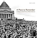 A Place to Remember, Bruce Scates, 0521129079