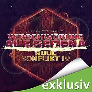 Verschwörung auf Serena (Der Ruul-Konflikt 4) Hörbuch