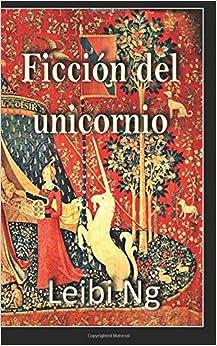 Ficción del Unicornio (Spanish Edition) (Spanish) Paperback – March