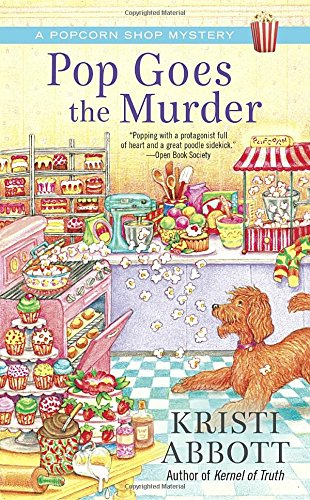 Pop Goes the Murder (A Popcorn Shop Mystery)