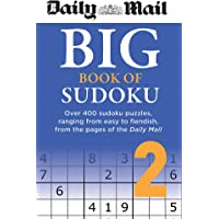 Daily Mail Big Book of Sudoku Volume 2: Over 400 sudokus, ranging from easy to fiendish, from the pages of the Daily…