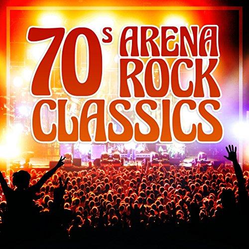 70s Arena Rock Classics [Explicit]