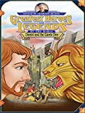 Greatest Heroes and Legends of The Bible: Daniel And The Lion's Den